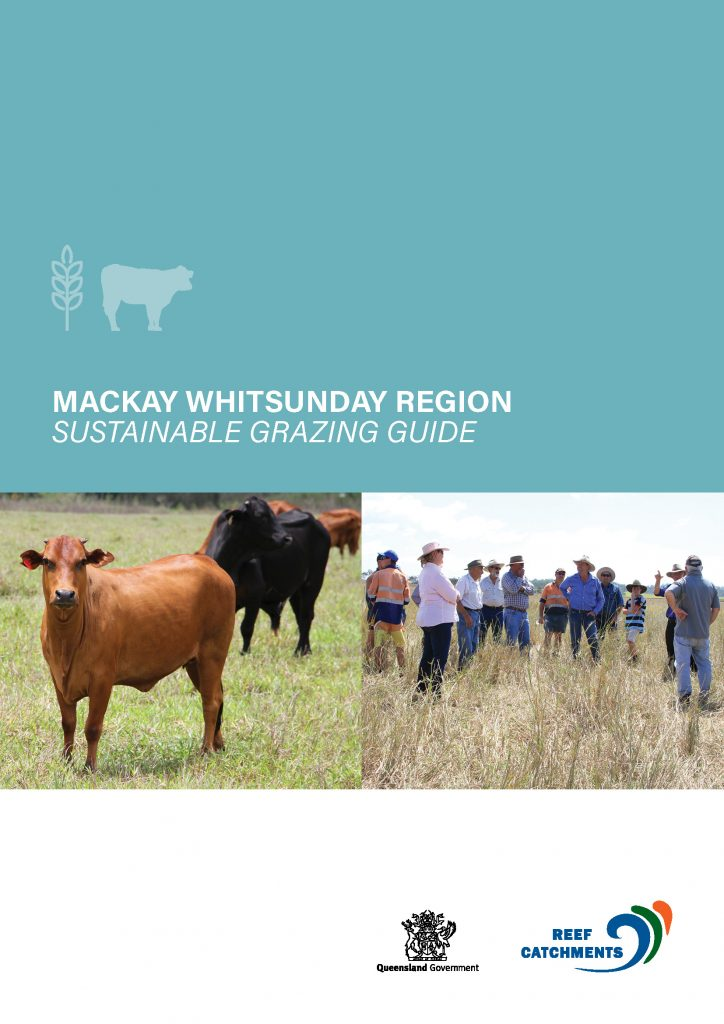 Reef Catchments' Sustainable Grazing Guide Mackay Whitsunday Region.
